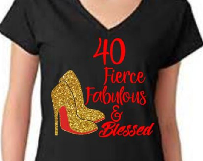 Birthday diva WOMEN BIRTHDAY SHIRT with Gold Heels ,40th,Birthday women top,Fierce and Fabulous Birthday shirt