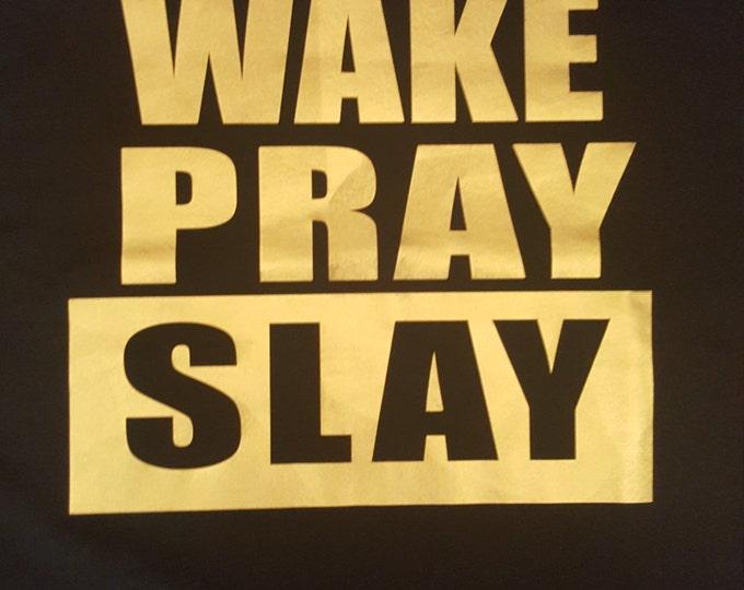 Wake, pray and slay gold women shirt, Church Girl, Christian women shirts- Free Shipping
