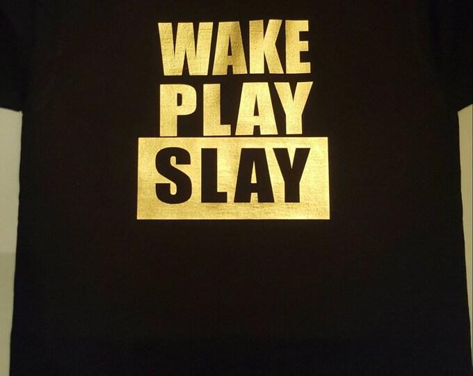 Wake, slay and play gold kid shirt