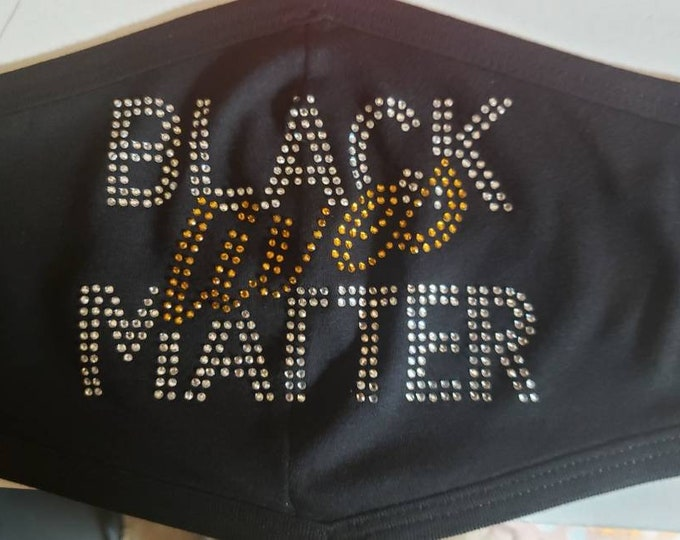 Bling face mask,Black Lives Matters  Social Distancing, Mask,Quarantine Face Mask, Rhinestone mask