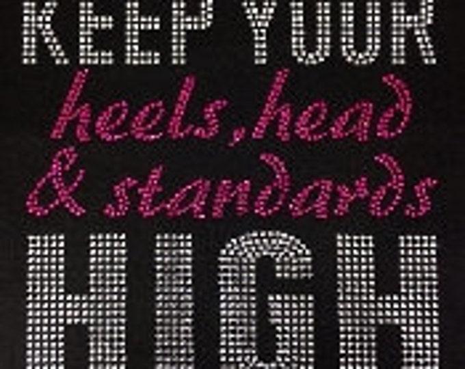 Rhinestone Keep Your heels, head & high women bling shirt