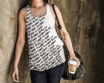 e3143bcb25aab Born To Cause Trouble - Womens Tank Top