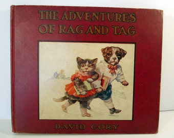 Antique 1915 book, The Adventures of Rag and Tag by David Cory, Children's Book, Illustrated, The Platt & Peck Co.