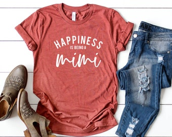 f84b7a59 Happiness Is Being a Mimi | Short Sleeve Tee | Women's Shirt | Graphic Tee  | Grandma | Mother's Day Gift