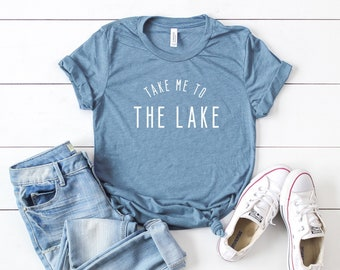 f4007e884 Take Met To The Lake | Short Sleeve Tee | Summer Tee | Vacation Tee | Lake  Shirt | Unisex Shirt | Graphic Tee