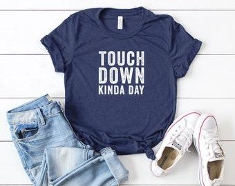 f1a89751e Touch Down Kinda Day | Short Sleeve Tee | Football Mom | Football Shirt |  Graphic Tee | Sports Tee | Unisex Tees
