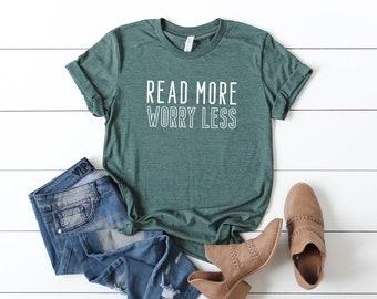 320bc4afa Read More Worry Less | Short Sleeve Tee | Teacher Tee | Reading Tee |  Graphic Tee | Funny Tees | Unisex Tees | Bella Canvas