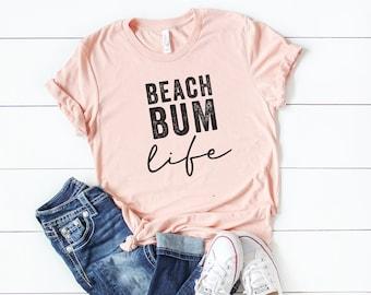 b5047bbd57 Beach Bum Life | Short Sleeve | Summer Tee | Vacation Tee | Everyday Tee |  Unisex Shirt | Graphic Tee | Funny Tees | Boyfriend Fit