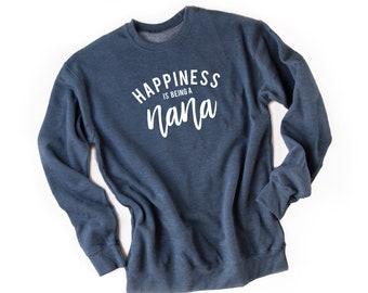 Happiness is Being a Nana   Sweatshirt  Unisex Sweatshirt   Graphic  Sweatshirt   Nana Life   Grandma Life 7f913217ca