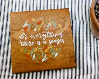 For Everything There Is A Season- Hand Lettered Wall Plaque
