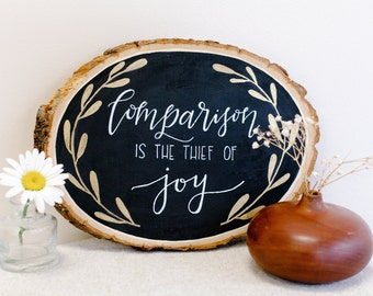 Comparison Is The Thief of Joy // Hand Lettered Wood Sign