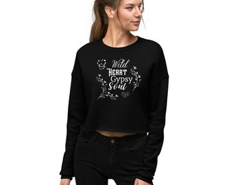 Wild Heart Gypsy Soul Crop Sweatshirt