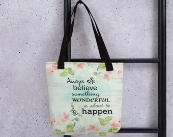 Always Believe Floral Tote Bag