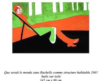 SPECIAL PRICE-Que Serait Le Monde Sans Rachelle Comme Structure Habitable by Amour-2007-Oil on Canvas -98x 147cm-Collection Tranzat