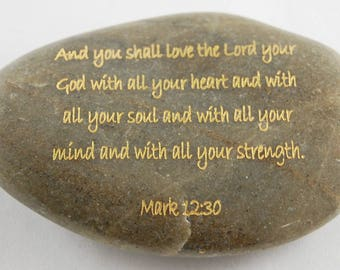 And you shall love the Lord... Mark 12:30 Engraved Scripture River Rock