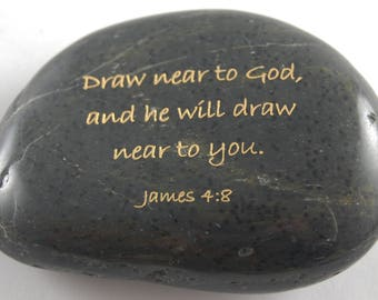 Draw near to God, and he will draw...James 4:8 Engraved Scripture River Rock