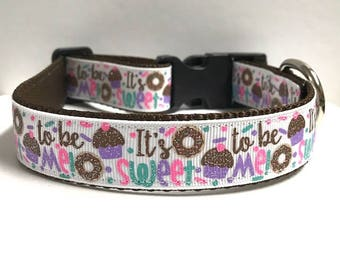 """1"""" Its sweet to be me Dog collar"""