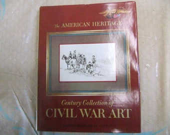 Vintage Civil War Book - The American Heritage Century Collection of Civil War Art - Coffee Table Book