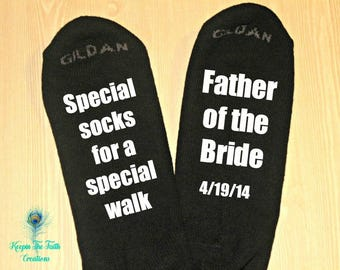 FATHER OF BRIDE Socks - Special Socks for a Special Walk, Father of The Bride - Wedding Socks - Personalized Socks - Father of Bride Gift