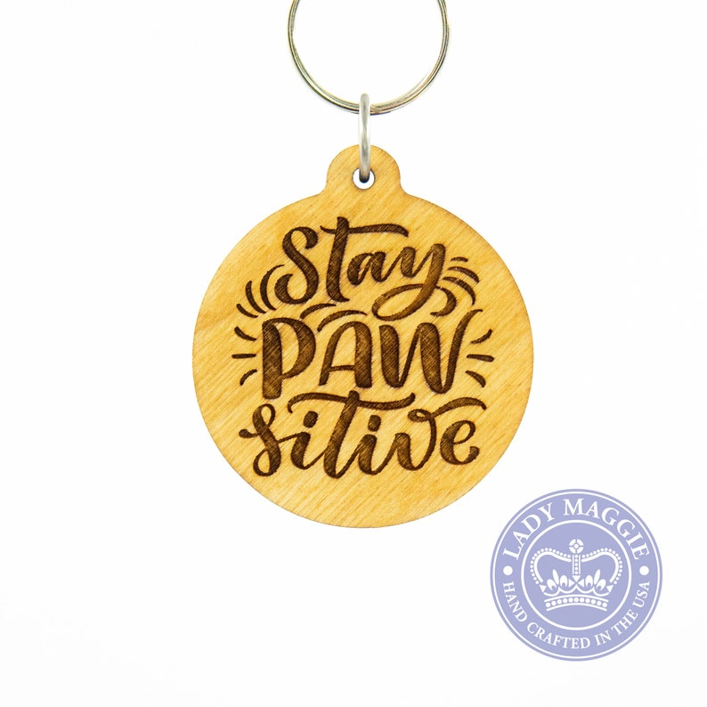 Stay Pawsitive Keychain  Stay Paw sitive Keyring  Dog Paw  image 0