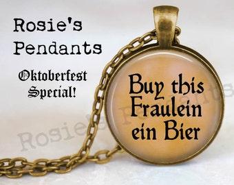 OKTOBERFEST Buy this Fraulein ein Bier - Gift for Beer Lover - Funny Beer Pendant - Bier Jewellery