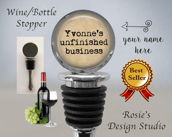 Custom Wine Stopper - Unfinished Business Wine Stopper - Personalized Wine Stopper - Custom Wine Gift - Wine Lover Gift