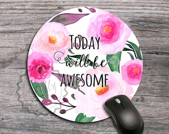 Round Computer mousepad - Today Will Be Awesome Watercolor Peonies Flowers Desk Accessory Mat, Office  Boss Gift - 317