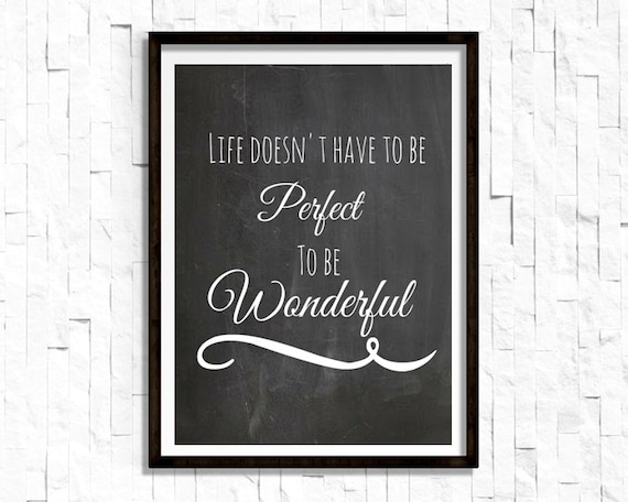Life Doesnt Have To Be Perfect To Be Wonderful Etsy