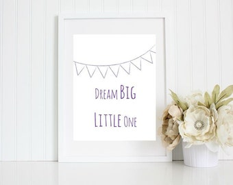 Dream Big Little One- Nursery or Playroom Art