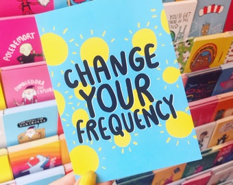 Change Your Frequency Postcard Katie Abey