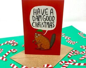Beever Christmas Card - Greeting Card - Xmas - Seasons greetings - Funny Card - Dam good time
