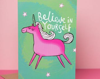 Believe in yourself - Unicorn Card - confidence boost - friend card- anxiety - new job - Katie Abey