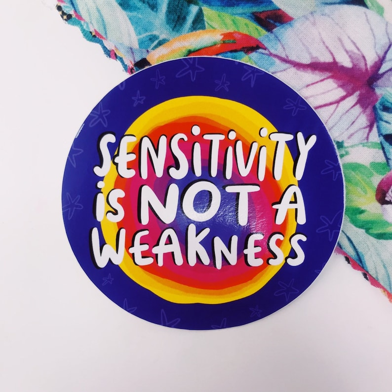 Sensitivity Is Not A Weakness Sticker  Katie Abey  image 0
