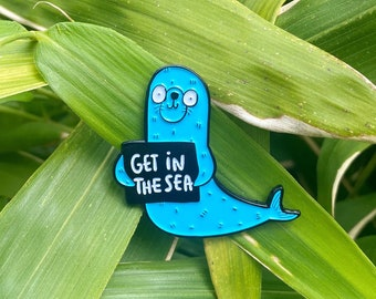SALE - Get In The Sea Pin - Soft Enamel Pin - Katie Abey - Funny Pin - Seal