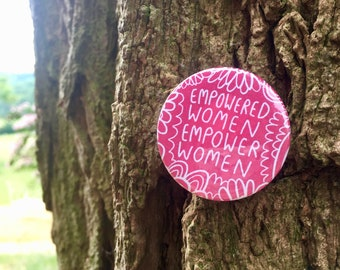 Empowered Women, Enpower Women - Mini badge - Motivational - 38mm - Pin Badge - Positive  - Katie Abey - party