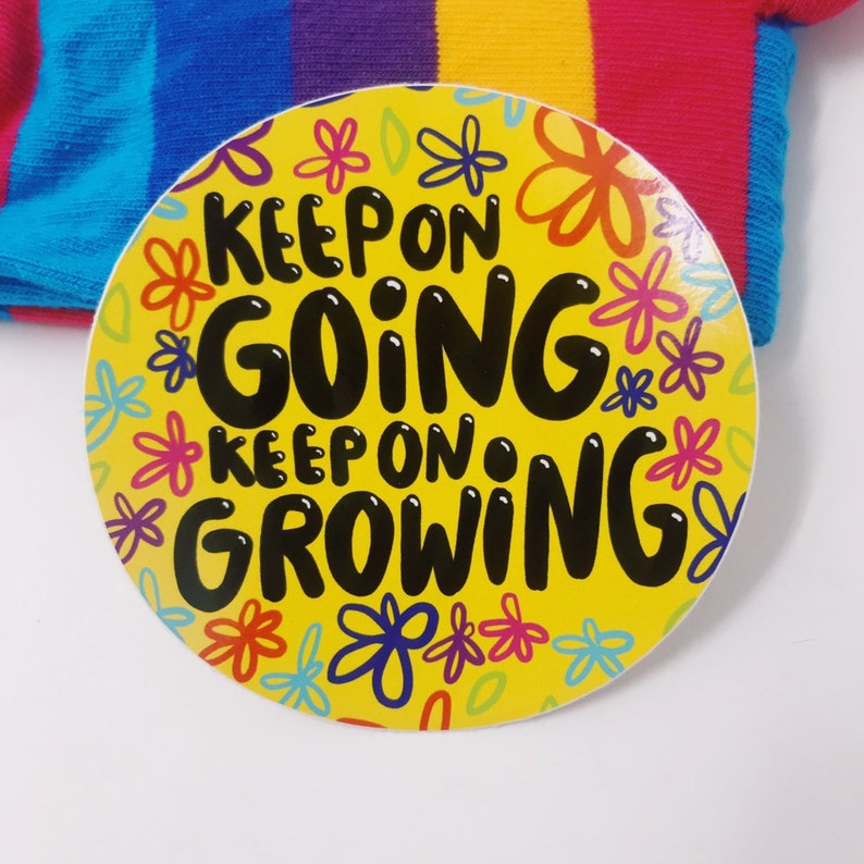 Keep On Going Keep On Growing Sticker   Katie Abey  image 0