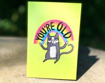 You're Old A6 Birthday Card - Greeting Card - Cat - Funny - Rude - Katie Abey