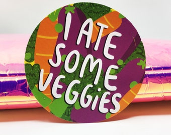 I ate some veggies - Adulting Sticker - Funny sticker - 5 a day  - Katie Abey - self care