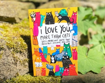 I Love You More Than Cats A6 Card - Mothers Day - Crazy Cat Lady - Friend - Family - Cat card - Funny Card - Anniversary - Katie Abey