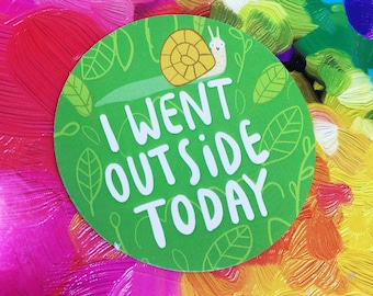 I went outside today - Adulting Sticker - Funny sticker - Pun - Snail - Katie Abey - self care