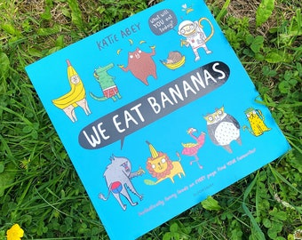 We Eat Bananas Book by Katie Abey - Picture Book - Funny Book - Humour