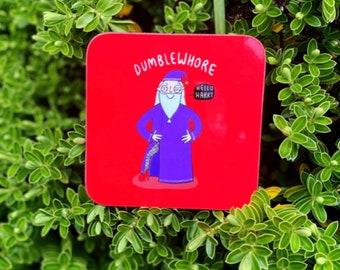 Dumblewhore Coaster - Cute Coaster - Inspired - Dumbledore Coaster - Pun Gift - Katie Abey