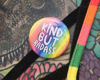 Kind But Badass - Mini badge - Motivational - 38mm - Pin Badge - Positive  - Katie Abey - party
