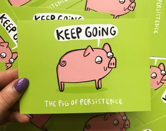 pig of persistence  - Motivational Postcard - positivity postcard - Katie Abey - keep going - inspirational quote
