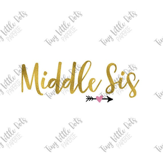 Middle Sis Sticker Digital Iron On Transfer Printable Gold Etsy