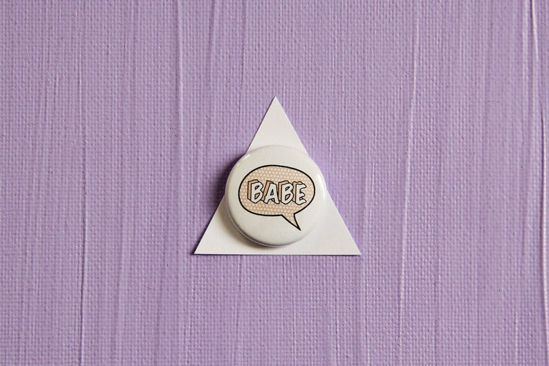 Babe Pin Badge or Magnet image 0