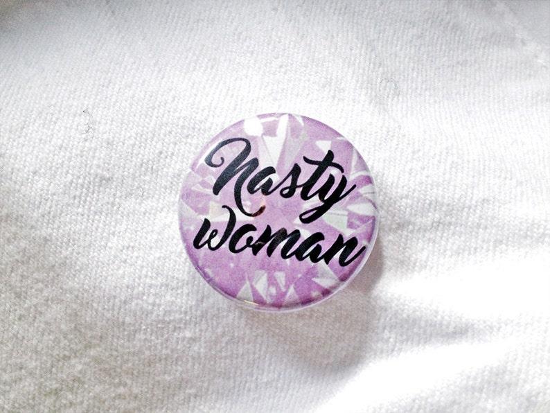 Nasty Woman Diamond Pin or Magnet image 0