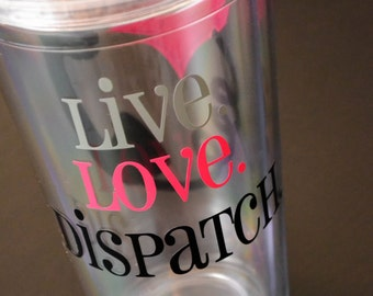 Live Love Dispatch 911 Dispatcher tumbler