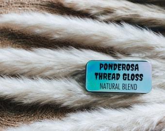 Ponderosa Thread Gloss: Makes Stitching Easier, Naturally