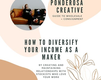 Ponderosa Creative Guide to Wholesale: How to Diversify Your Income as a Maker